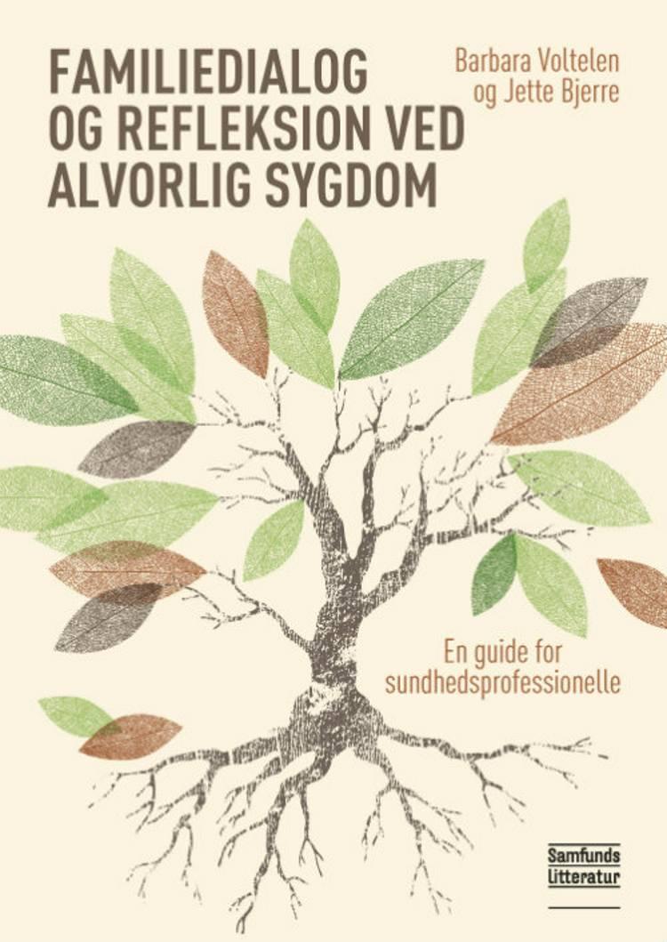 Familiedialog og refleksion ved alvorlig sygdom af Barbara Voltelen