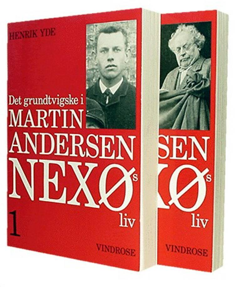Det grundtvigske i Martin Andersen Nexø's liv af Henrik Yde