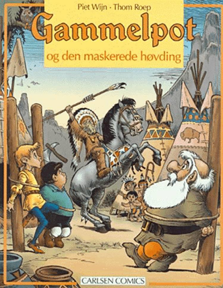 Eventyret om Gammelpot og den maskerede høvding af Thom Roep