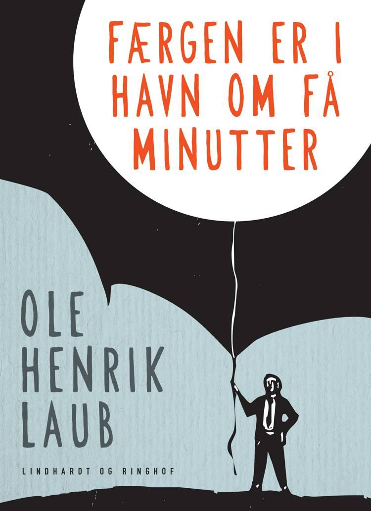 Færgen er i havn om få minutter af Ole Henrik Laub