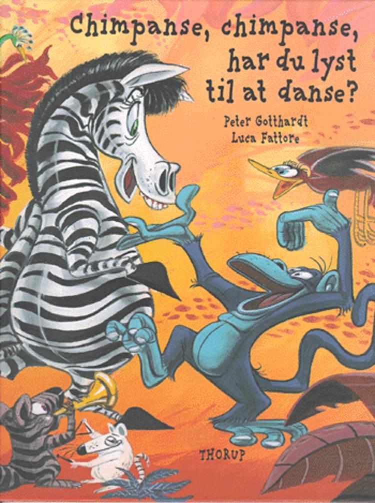 Chimpanse, chimpanse, har du lyst til at danse? af Peter Gotthardt