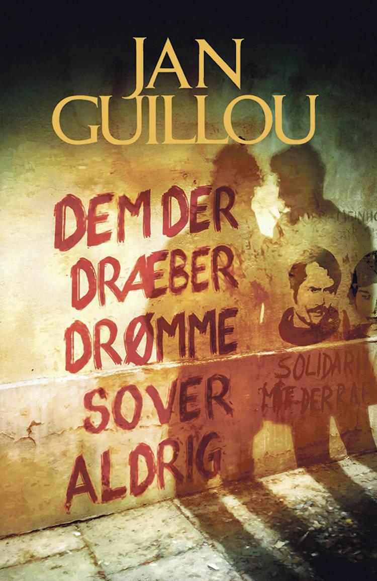 Dem der dræber drømme sover aldrig af Jan Guillou