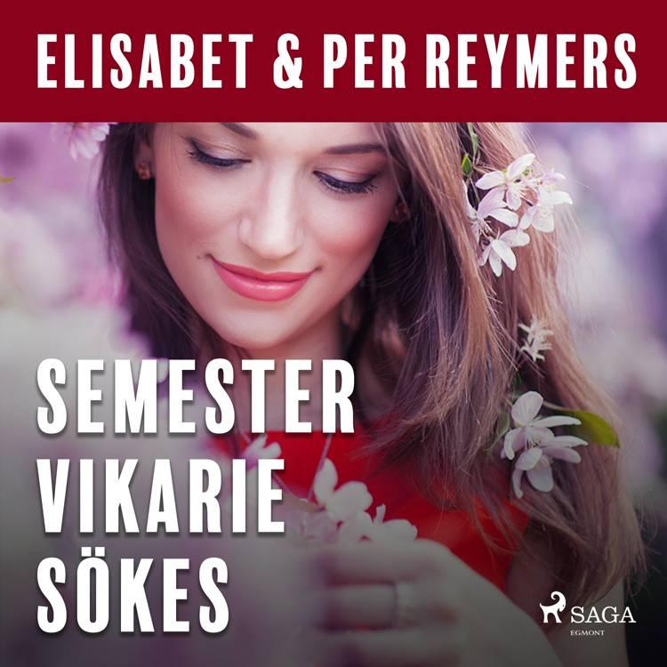 Semestervikarie sökes af Elisabet Och Per Reymers