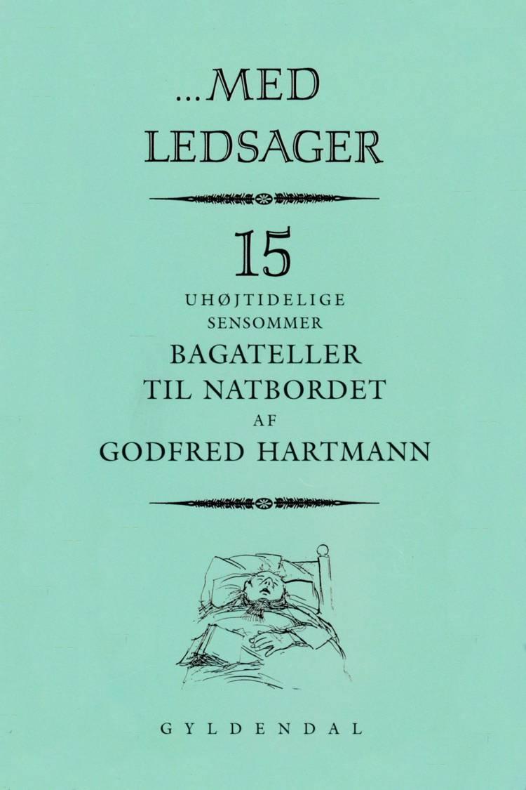 Med ledsager af Godfred Hartmann, Hartmann og godfred