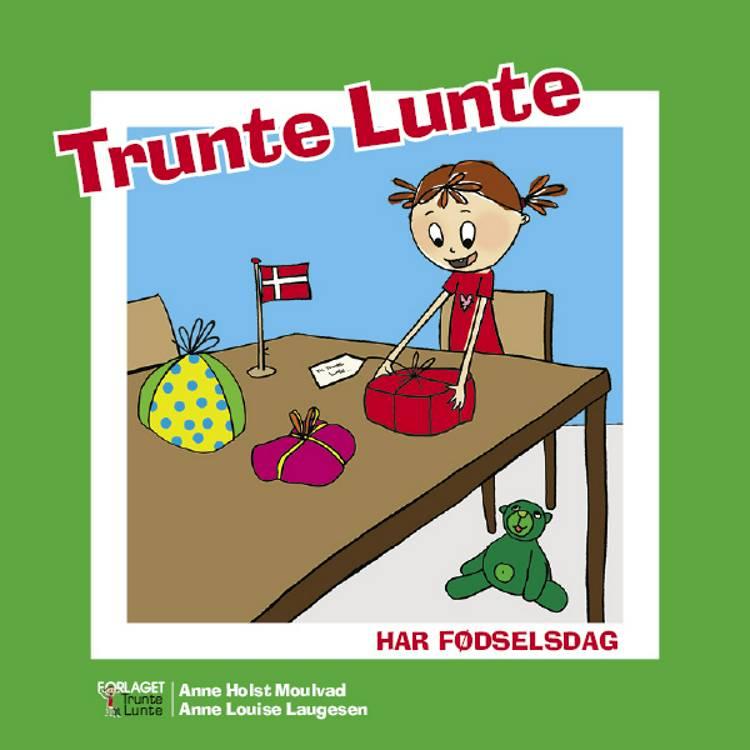Trunte Lunte har fødselsdag af Anne Holst Moulvad