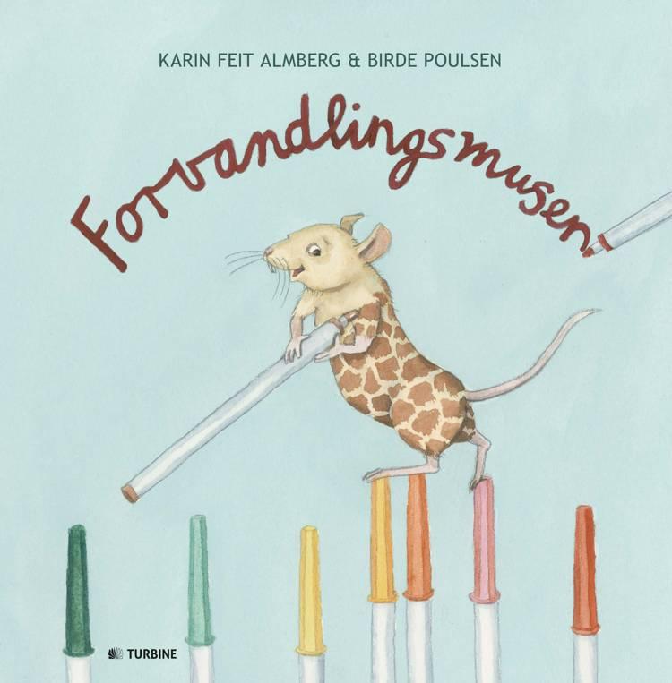 Forvandlingsmusen af Karin Feit Almberg