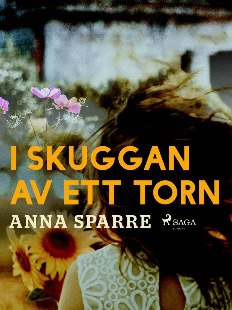 I skuggan av ett torn af Anna Sparre