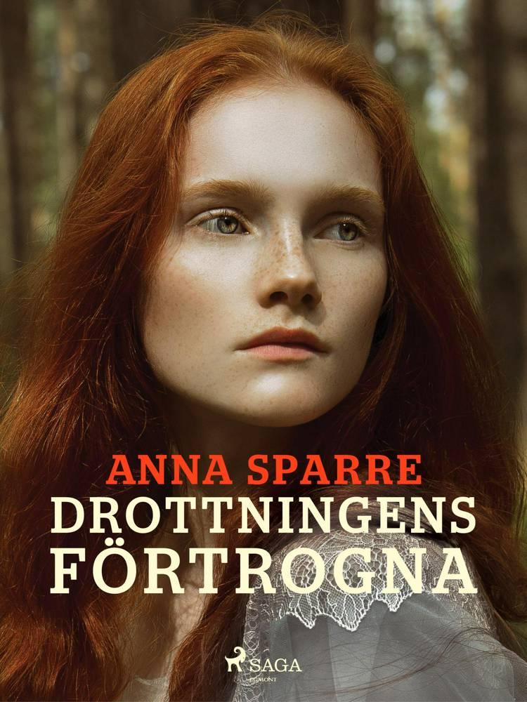 Drottningens förtrogna af Anna Sparre