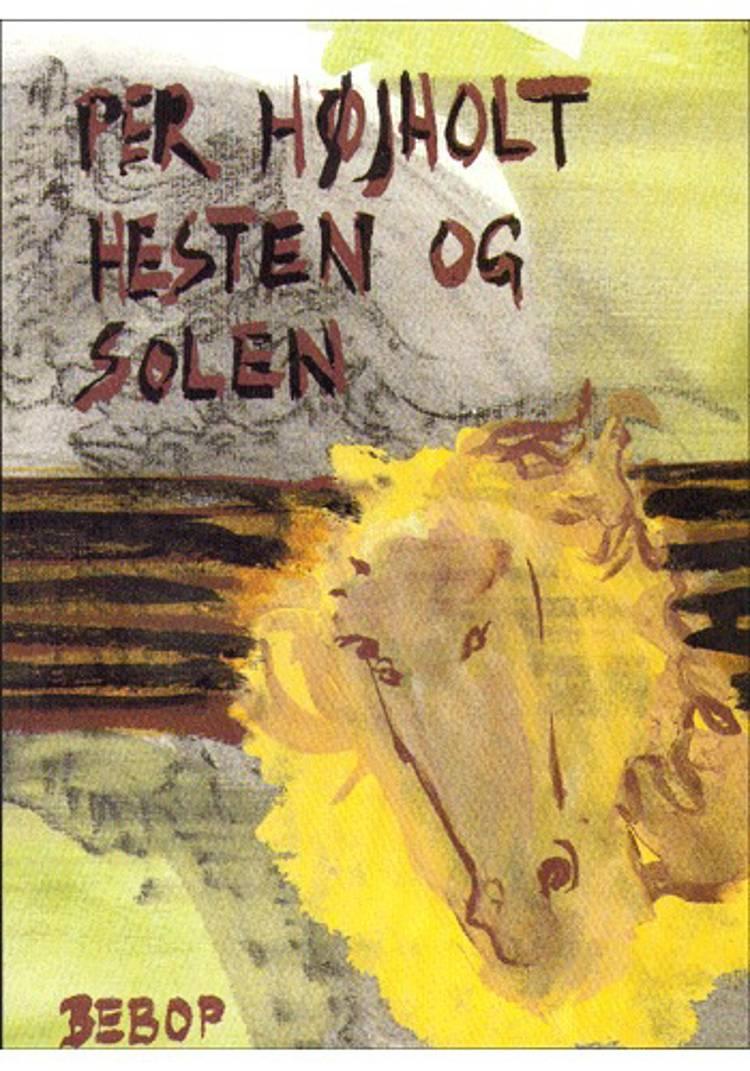 Hesten og solen af Per Højholt