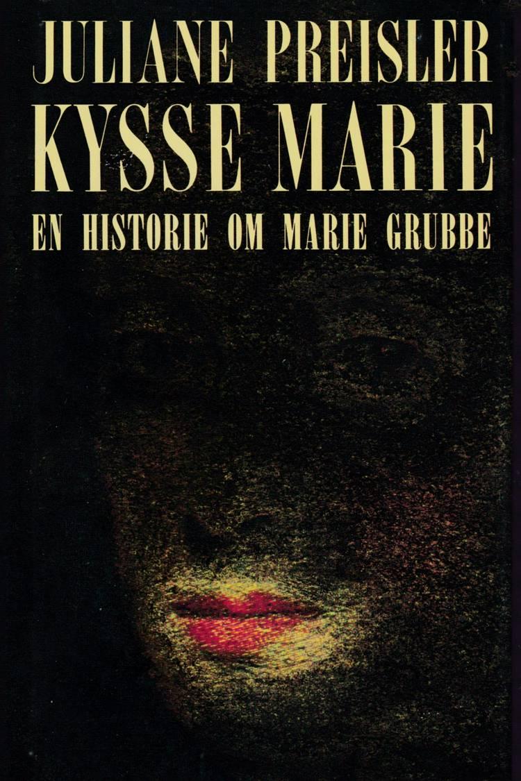 Kysse-Marie af Juliane Preisler