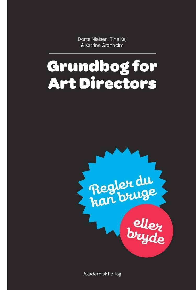 Grundbog for Art Directors af Dorte Nielsen, Tine Kej og Katrine Granholm