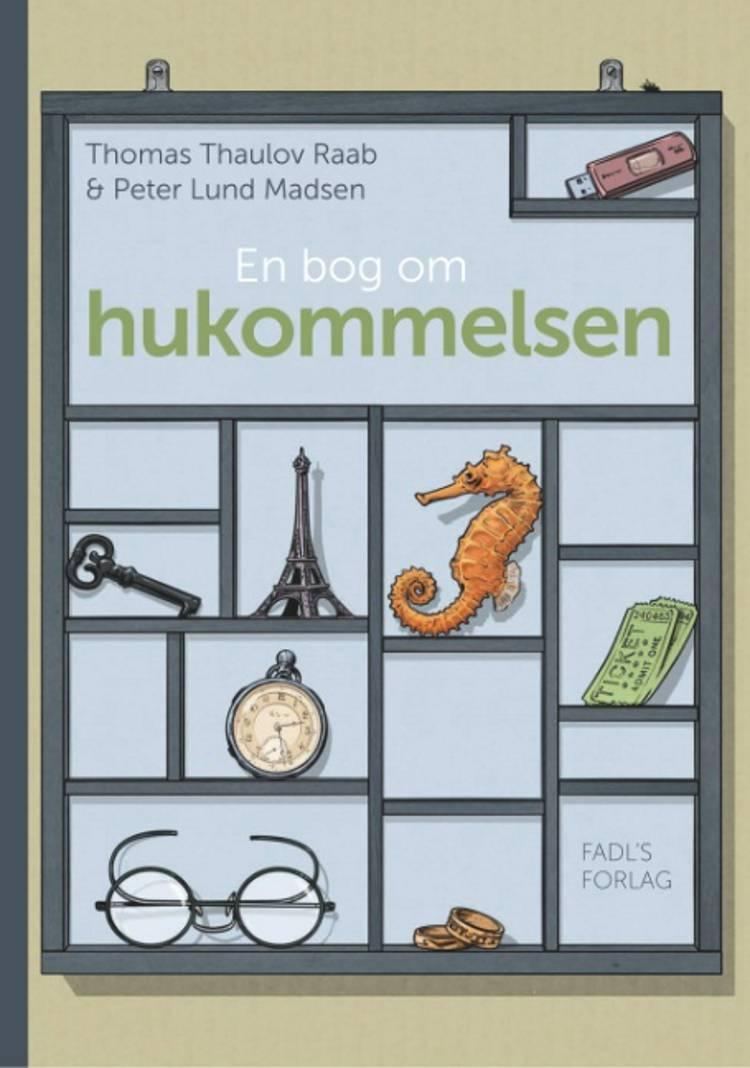 En bog om hukommelsen af Peter Lund Madsen og Thomas Thaulov Raab