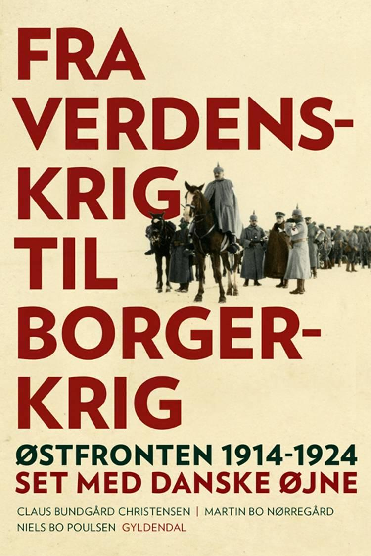 Første Verdenskrig af Claus Bundgård Christensen, Niels Bo Poulsen og Martin Bo Nørregård