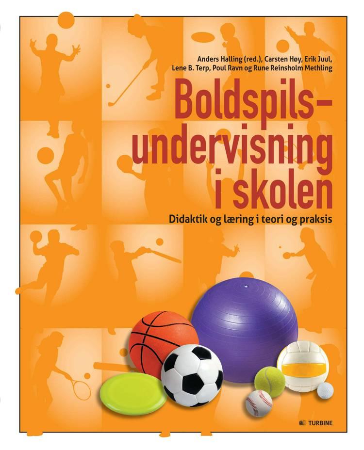 Boldspilsundervisning i skolen af Anders Halling, Erik Juul, Carsten Høy og Lene B. Terp m.fl.