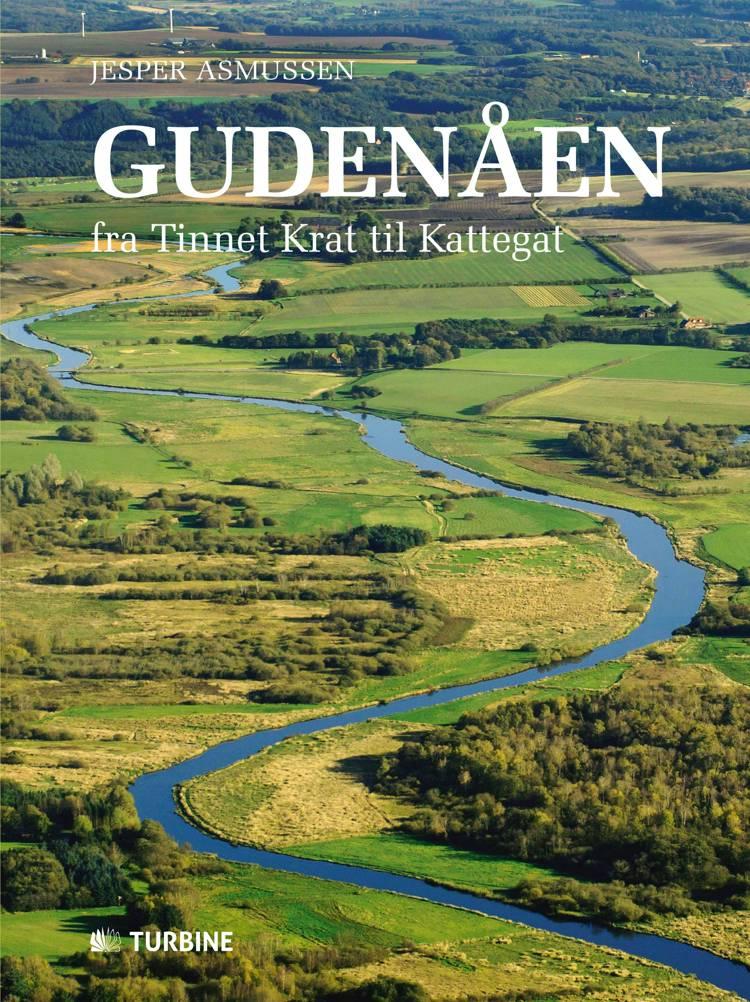 Gudenåen - fra Tinnet Krat til Kattegat af Jesper Asmussen