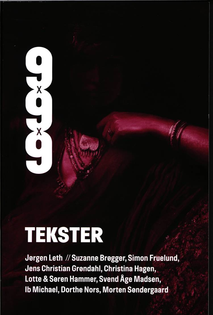 9x9x9 Tekster af Jørgen Leth, Suzanne Brøgger og Simon Fruelund m.fl.