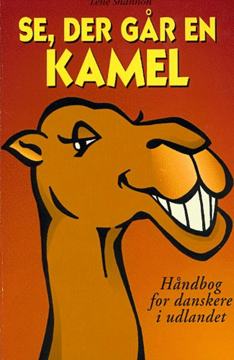Se, der går en kamel af Lene Shannon