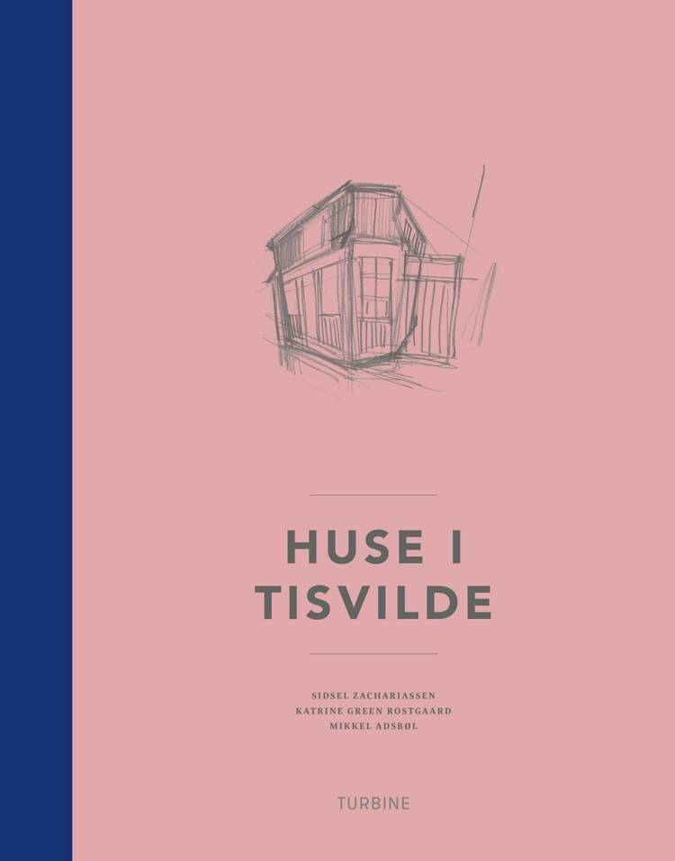 Huse i Tisvilde af Katrine Green Rostgaard og Sidsel Zachariassen