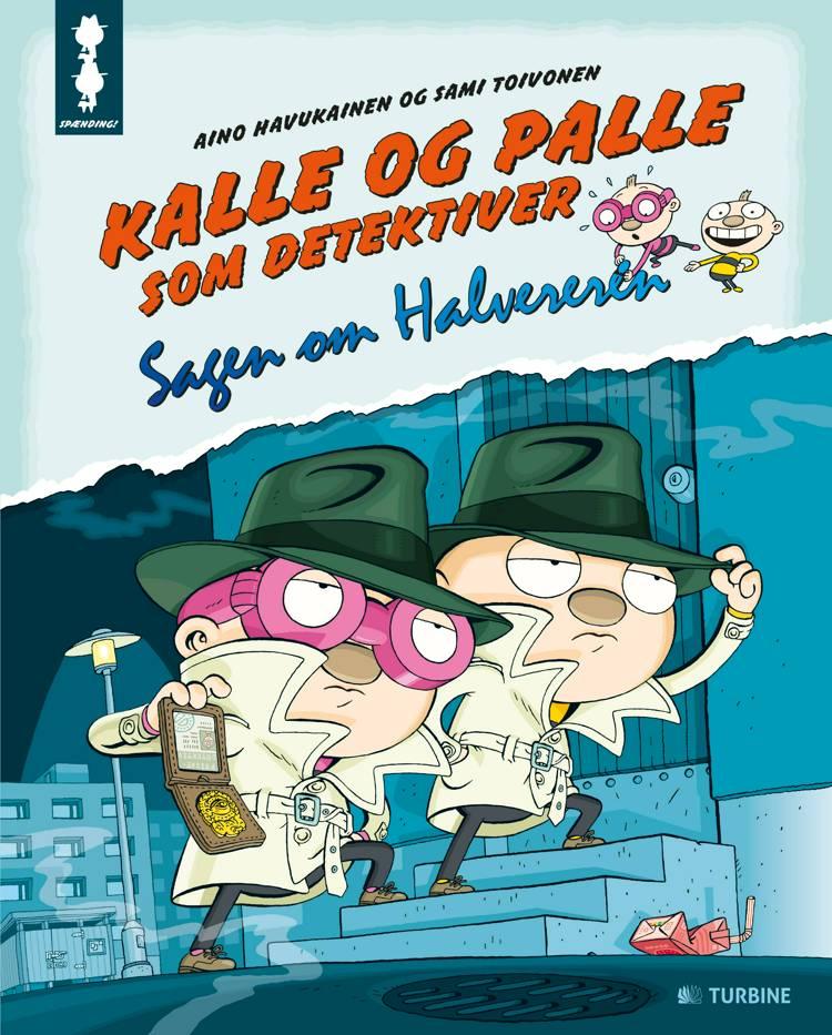 Kalle og Palle som detektiver af Sami Toivonen og Aino Havukainen