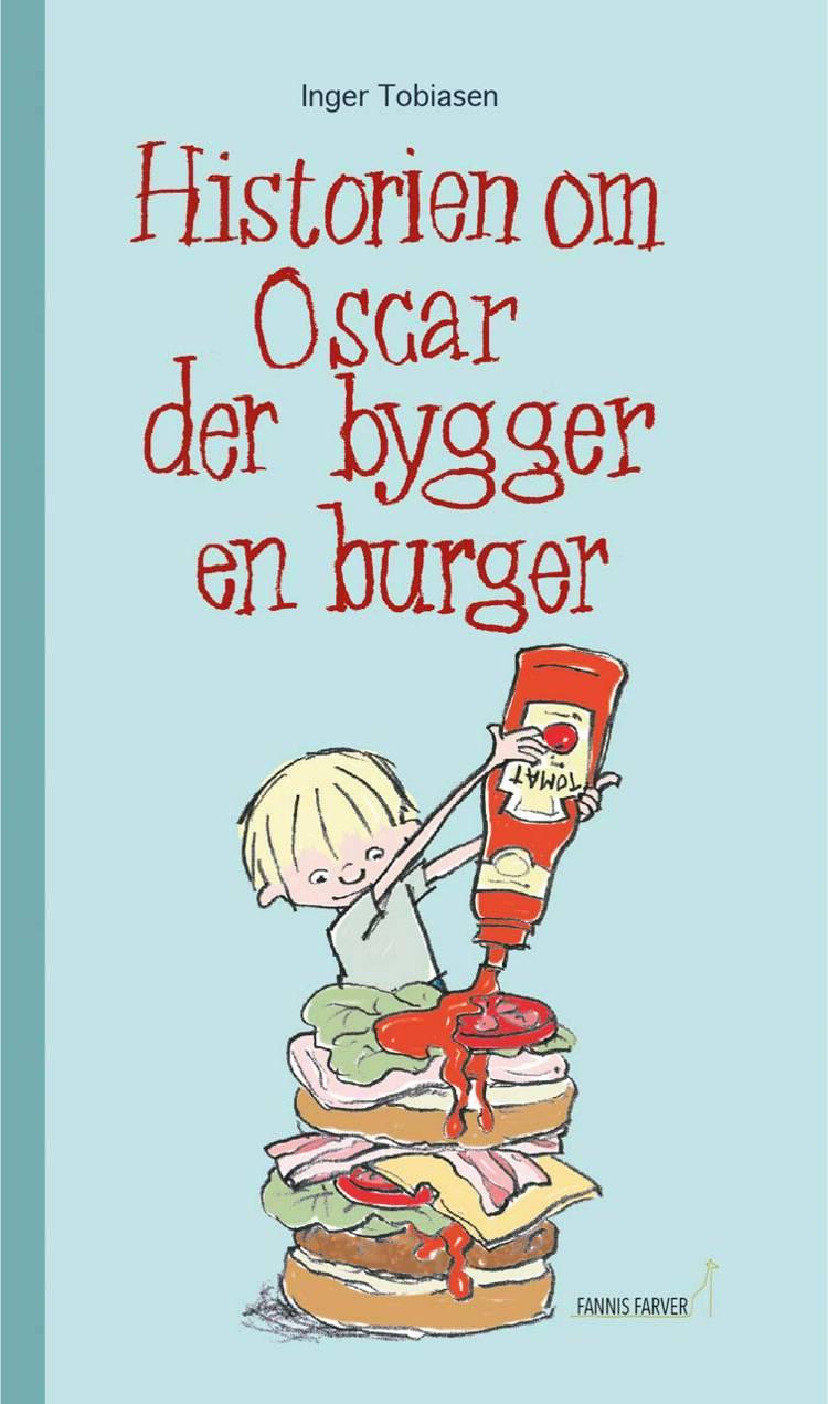 Historien om Oscar der bygger en burger af Inger Tobiasen