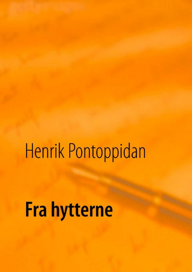 Fra Hytterne af Henrik Pontoppidan og Poul Erik Kristensen