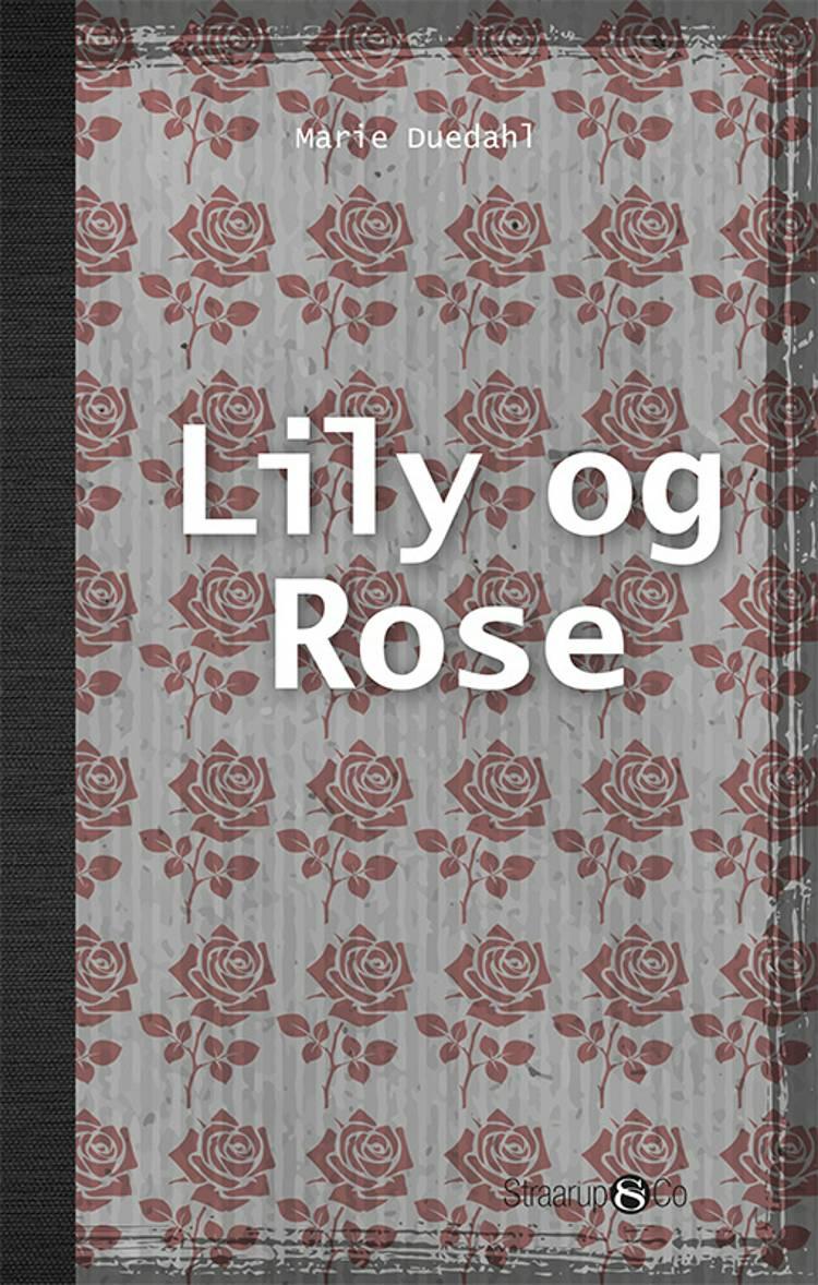 Lily og Rose af Marie Duedahl