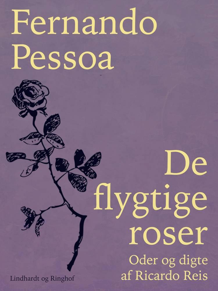 De flygtige roser. Oder og digte af Ricardo Reis af Fernando Pessoa