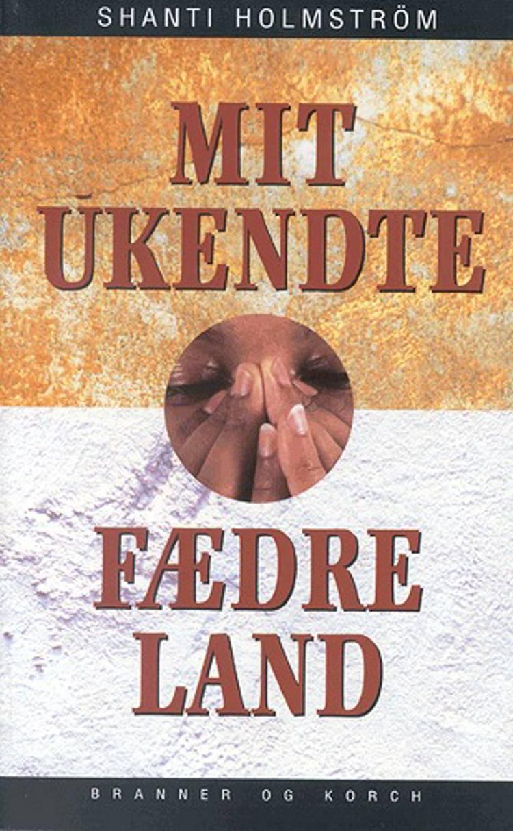 Mit ukendte fædreland af Shanti Holmström