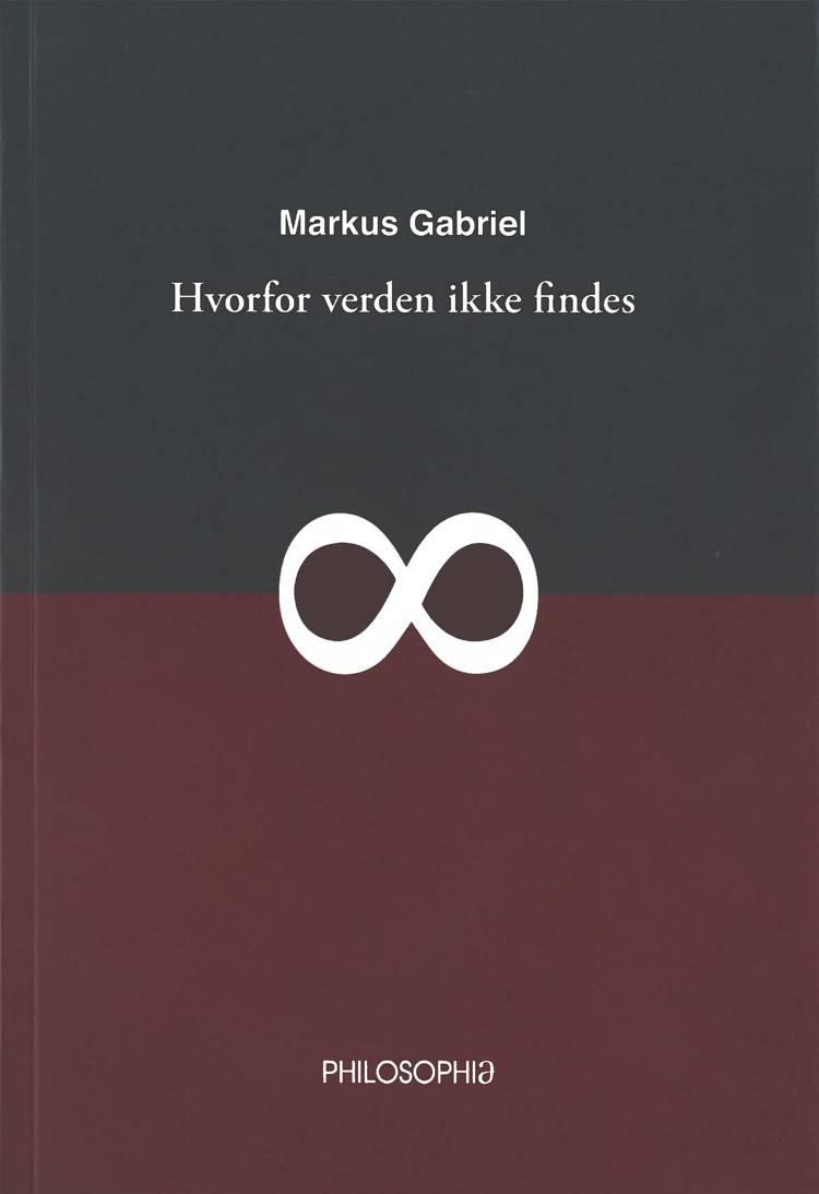 Hvorfor verden ikke findes af Marcus Gabriel