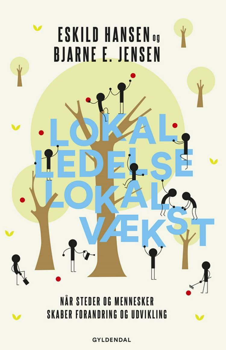 Lokal ledelse - lokal vækst af Bjarne E. Jensen og Eskild Hansen