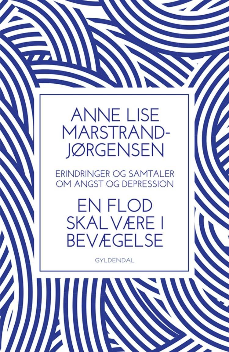 En flod skal være i bevægelse af Anne Lise Marstrand-Jørgensen