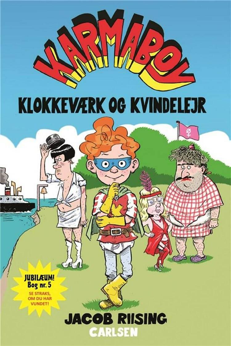 Karmaboy, Klokkeværk og kvindelejr, Jacob Riising, børnebog, børnebøger, sjov børnebog