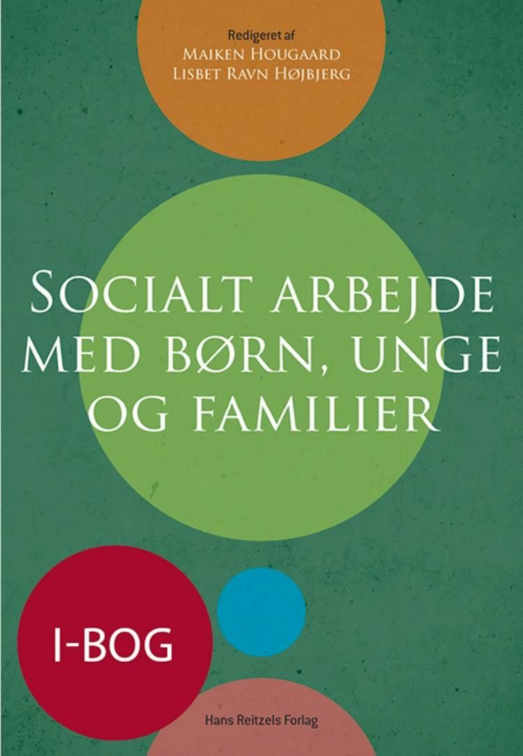 Socialt arbejde med børn, unge og familier (i-bog) af Kirsten Henriksen, Gordon Vincenti og Steen Juul Hansen m.fl.