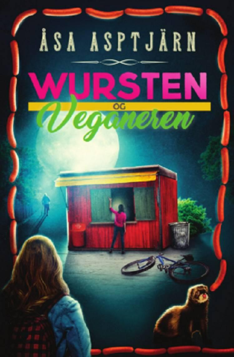 Wursten og veganeren af Åsa Asptjärn