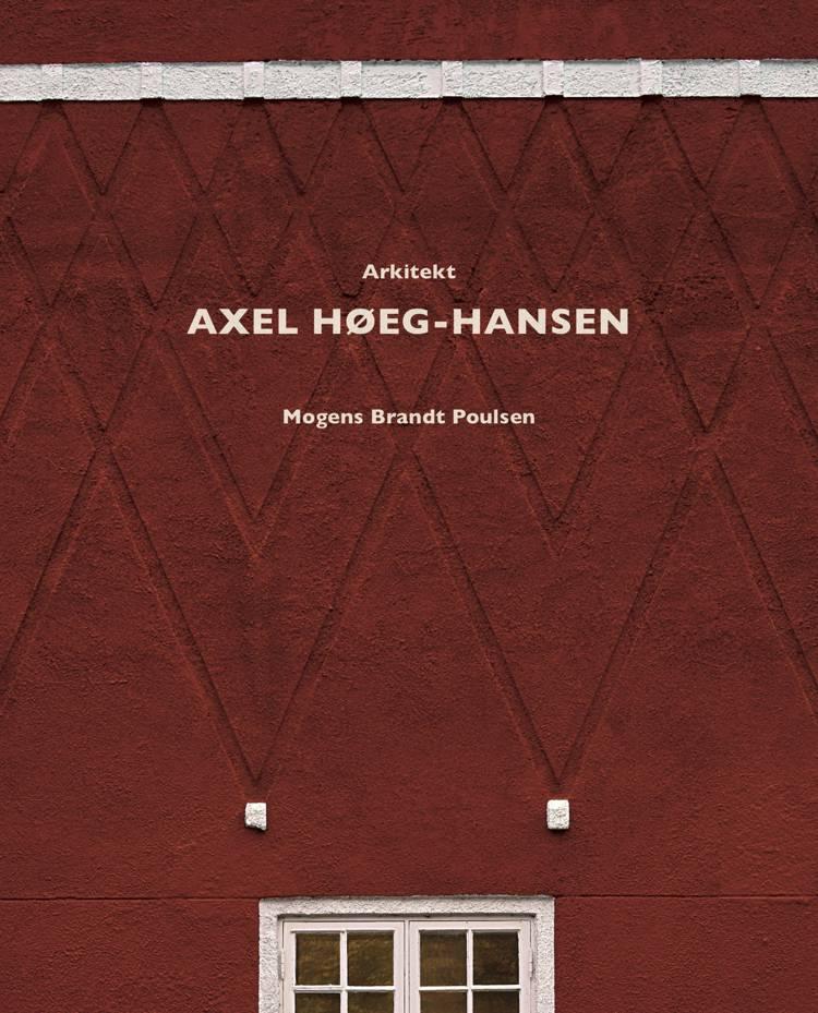 Arkitekt Axel Høeg-Hansen af Mogens Brandt Poulsen
