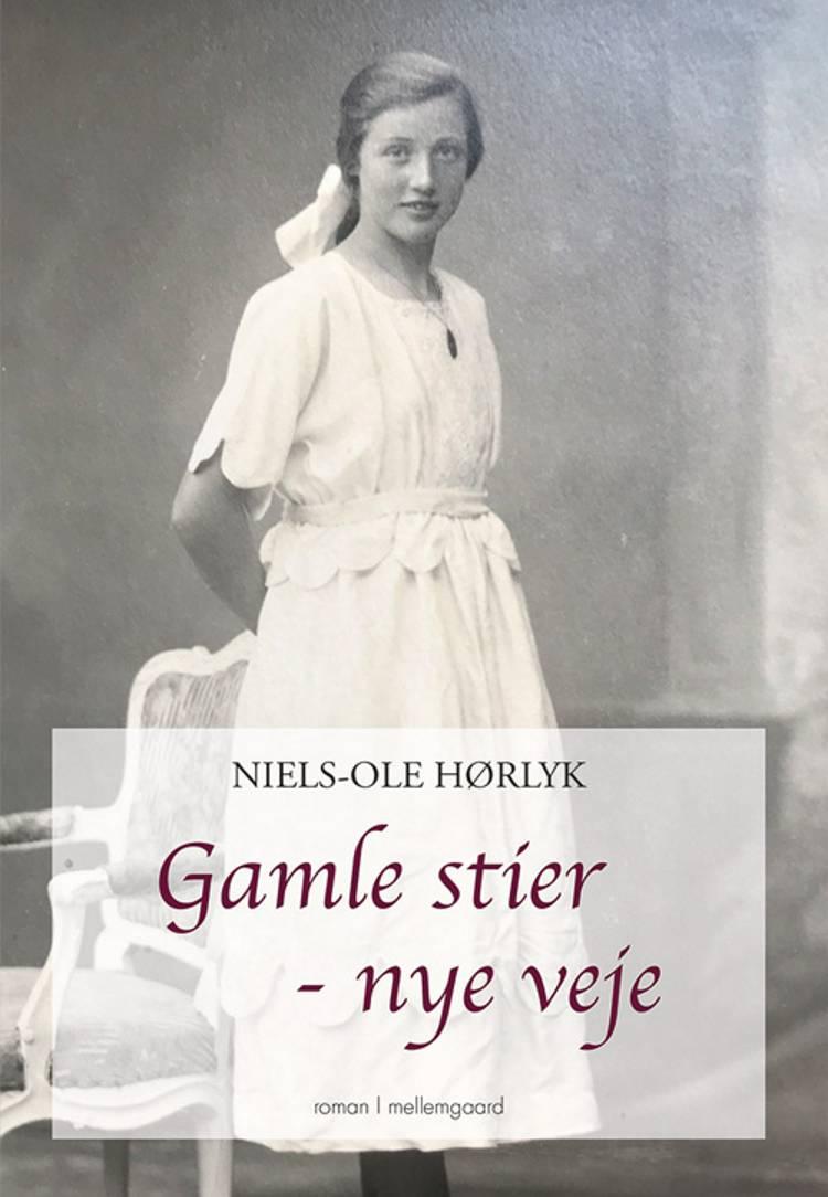Gamle stier - nye veje af Niels-Ole Hørlyk