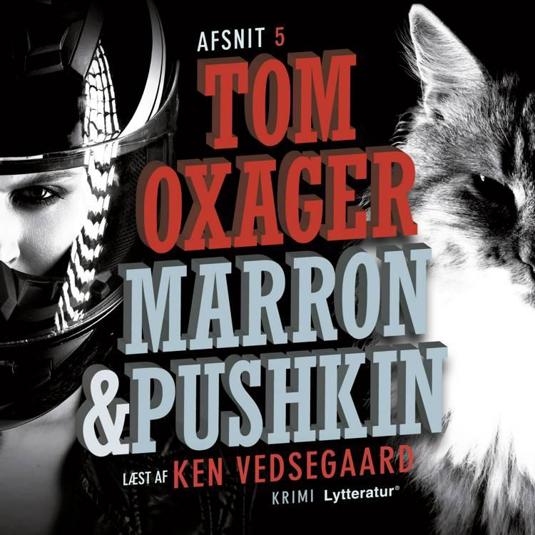 Marron & Pushkin 5: Over grænsen af Tom Oxager