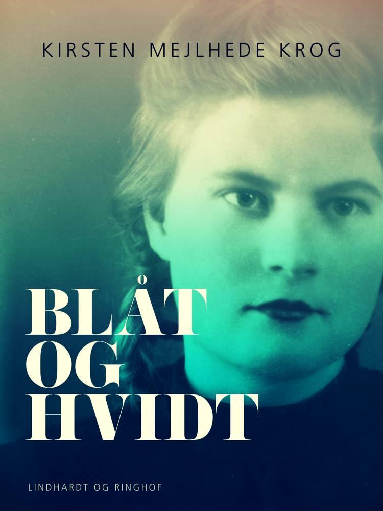 Blåt og hvidt af Kirsten Mejlhede Krog