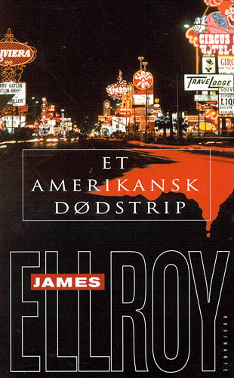 Et amerikansk dødstrip af James Ellroy