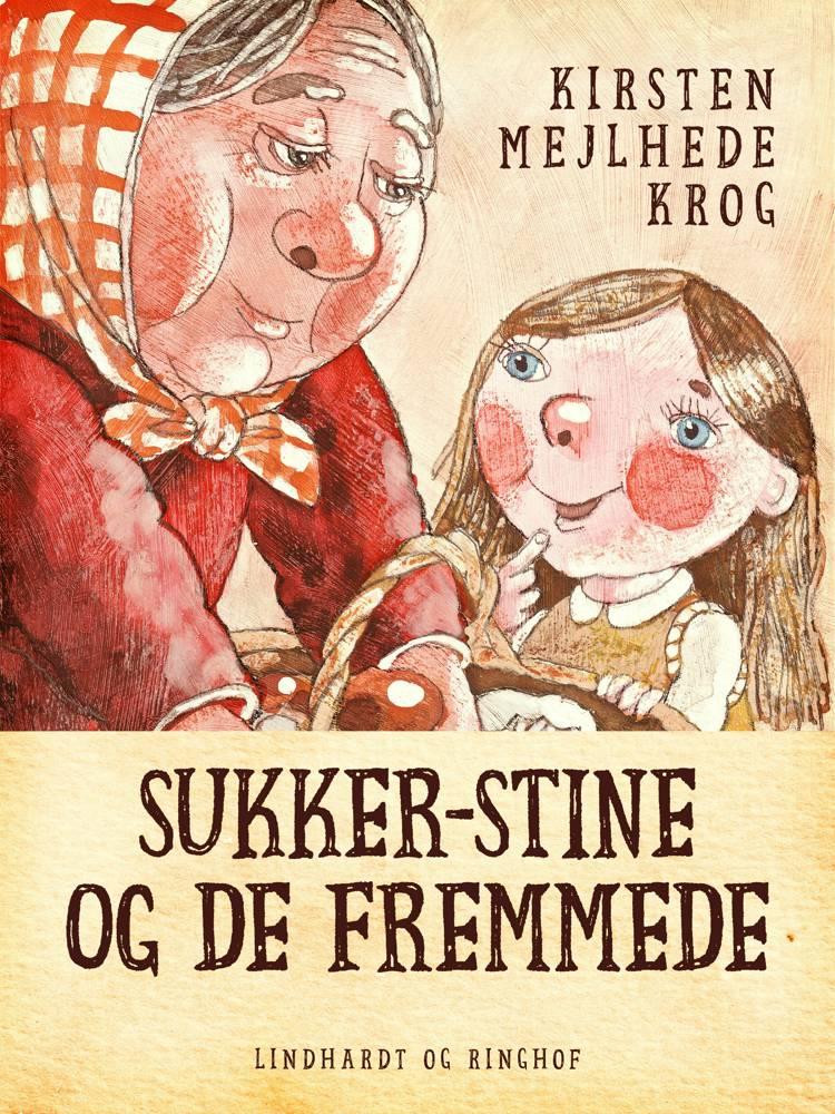 Sukker-Stine og de fremmede af Kirsten Mejlhede Krog