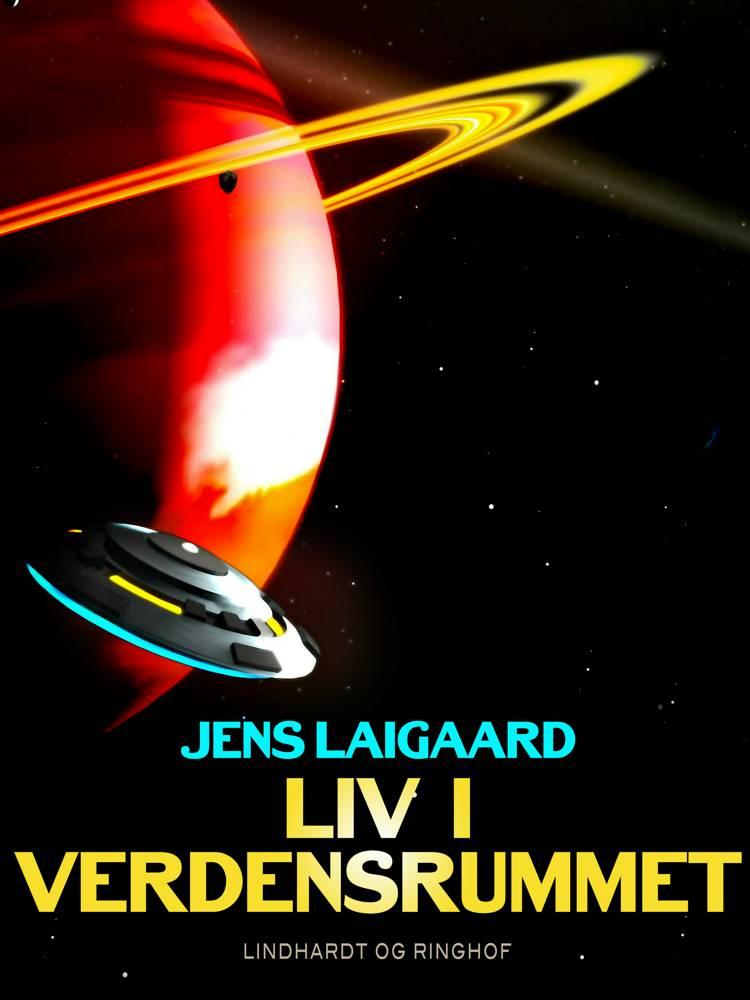 Liv i verdensrummet af Jens Laigaard
