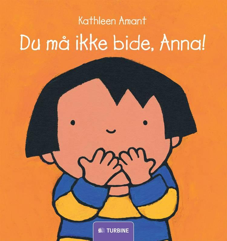Du må ikke bide, Anna! af Kathleen Amant
