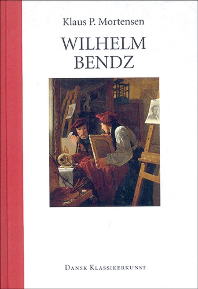 Wilhelm Bendz af Klaus P. Mortensen