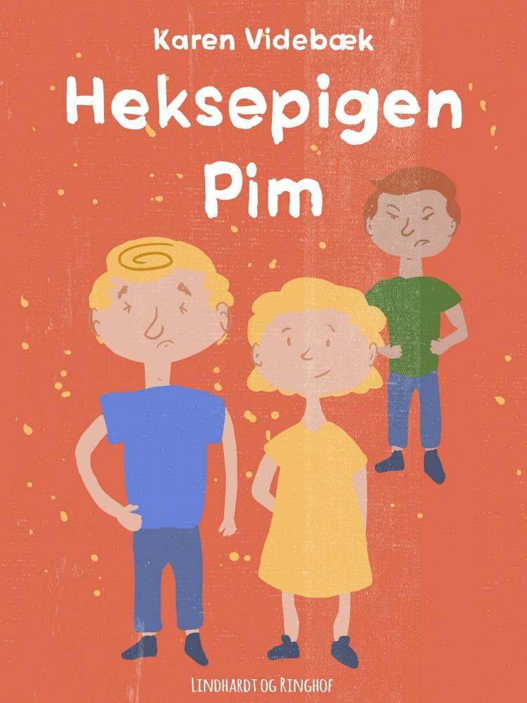 Heksepigen Pim af Karen Videbæk