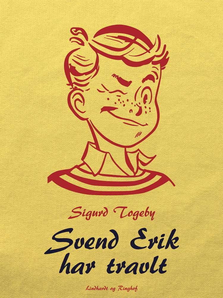 Svend Erik har travlt af Sigurd Togeby