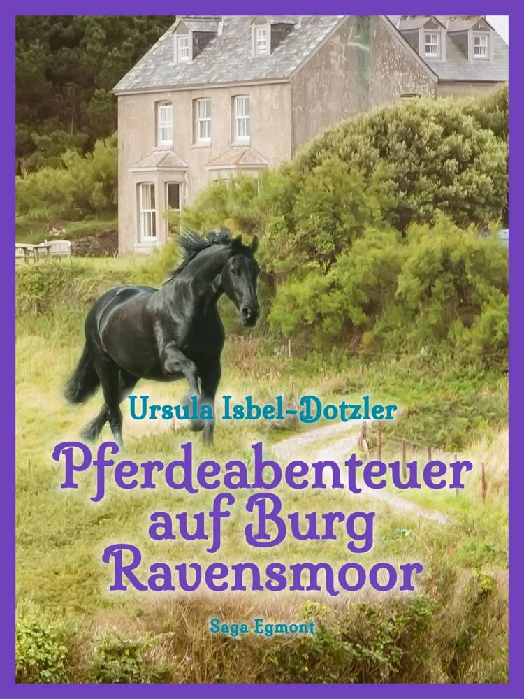 Pferdeabenteuer auf Burg Ravensmoor af Ursula Isbel Dotzler