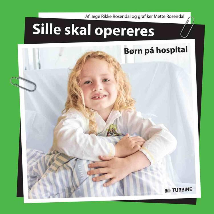 Sille skal opereres af Rikke Rosendal