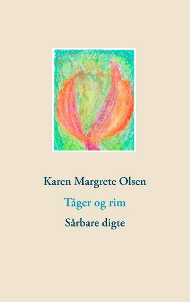 Tåger og rim af Karen Margrete Olsen