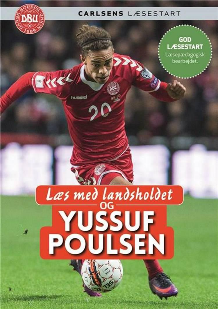 Læs med landsholdet og Yussuf Poulsen af Ole Sønnichsen og Yussuf Poulsen