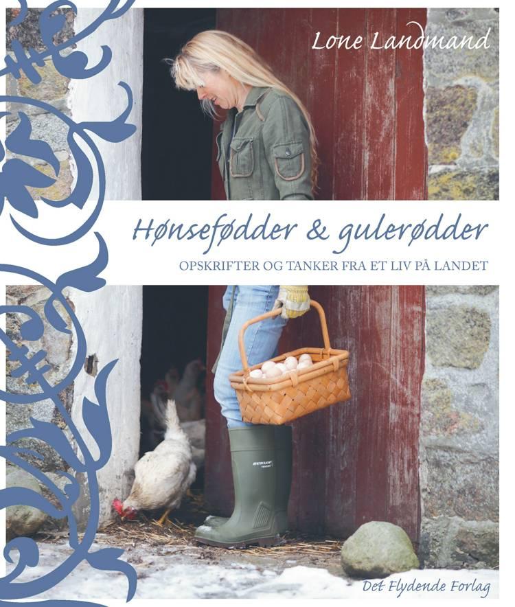 Hønsefødder & gulerødder af Lone Landmand og Lone Vitus